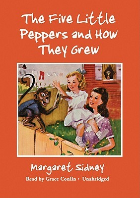 The Five Little Peppers and How They Grew