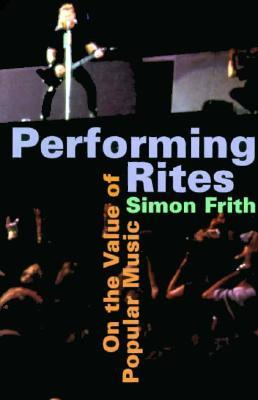 Performing Rites by Simon Frith