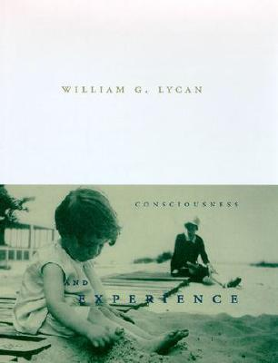 Consciousness and Experience by William G. Lycan