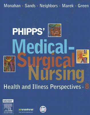 Phipps' Medical-Surgical Nursing: Health and Illness Perspectives, 8e (Medical Surgical Nursing: Concepts & Clinical Practice (Phipps))