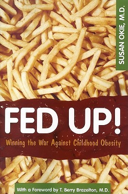 Fed Up! by Susan Okie