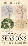 Life Through the Seasons: A Story Collection