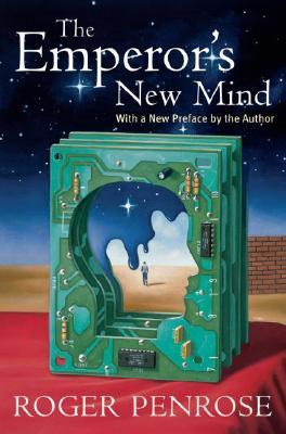 The Emperor's New Mind Concerning Computers, Minds and the La... by Roger Penrose