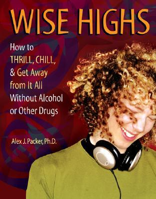 Wise Highs by Alex J. Packer