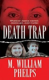 'Death Trap by Phelps, M. William ( Author ) ON Mar-01-2010, Paperback'