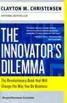 The Innovator's Dilemma: The Revolutionary Book that Will Change the Way You Do Business (Collins Business Essentials)