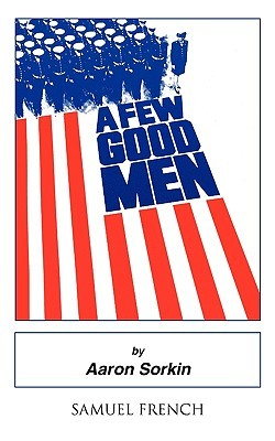 A Few Good Men by Aaron Sorkin