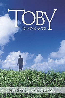 Toby: In Five Acts
