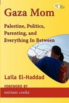 Gaza Mom: Palestine, Politics, Parenting, and Everything in Between