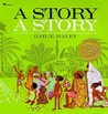 A Story, a Story by Gail E. Haley