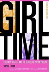 Girl Time: Literacy, Justice, and the School-To-Prison Pipeline