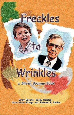 Freckles to Wrinkles by Ginny Greene