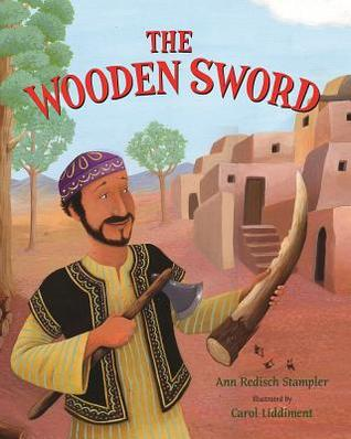 The Wooden Sword by Ann Redisch Stampler