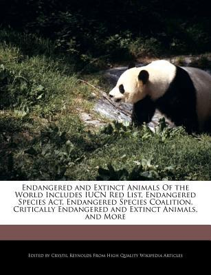 Endangered and Extinct Animals of the World Includes Iucn Red List, Endangered Species ACT, Endangered Species Coalition, Critically Endangered and Ex