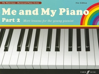 Me and My Piano Part 2: More Lessons for the Young Pianist