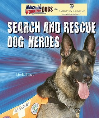 Search and Rescue Dog Heroes by Linda Bozzo