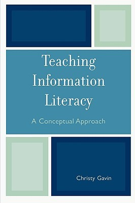 Teaching Information Literacy by Christine A. Gavin