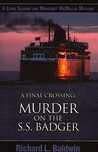 A Final Crossing: Murder on the S.S. Badger
