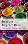 Does the Elephant Dance? Contemporary Indian Foreign Policy