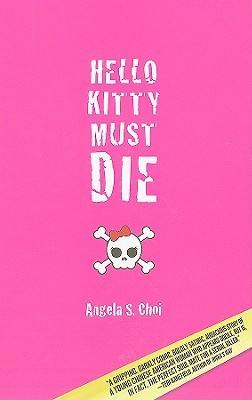 Hello Kitty Must Die by Angela S. Choi