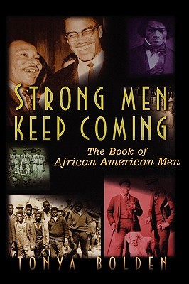 Strong Men Keep Coming by Tonya Bolden