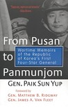 From Pusan to Panmunjom: Wartime Memoirs of the Republic of Korea's First Four-Star General