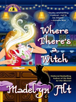 Where There's a Witch There's a Way by Madelyn Alt