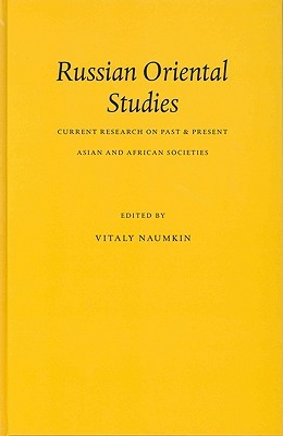 Russian Oriental Studies: Current Research on Past & Present Asian and African Societies