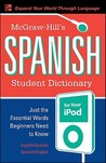 McGraw-Hill's Spanish Student Dictionary for Your iPod: English-Spanish/Spanish-English [With CD]
