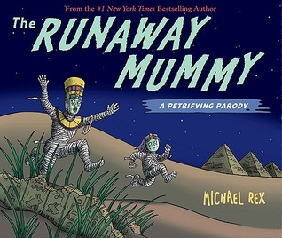 The Runaway Mummy by Michael Rex