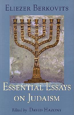 eliezer berkovits essential essays Contemporary jewish thought from shalem press: essential essays on judaism eliezer berkovits the dawn: political teachings of the book of esther yoram hazony.