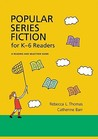Popular Series Fiction for K-6 Readers: A Reading and Selection Guide (Children's and Young Adult Literature Reference)