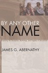 By Any Other Name: Exposing the Deception, Mythology, and Tragedy of Secularism