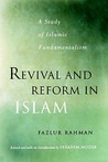 Revival and Reform in Islam: A Study of Islamic Fundamentalism