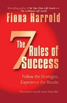 The 7 Rules of Success: : Follow the Strategies, Experience the Results