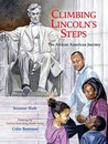 Climbing Lincoln's Steps: The African American Journey
