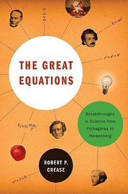 The Great Equations by Robert P. Crease
