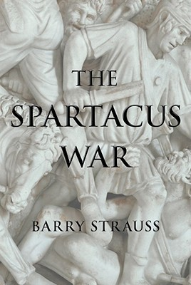 The Spartacus War by Barry S. Strauss