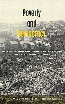 Poverty and Democracy: Self-Help and Political Participation in Third World Cities