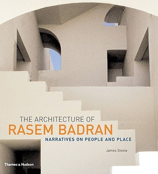 The Architecture of Rasem Badran: Narratives on People