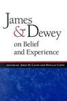 James and Dewey on Belief and Experience