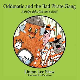 Oddmatic and the Bad Pirate Gang: A Fridge, Fight, Fish and a Feast!