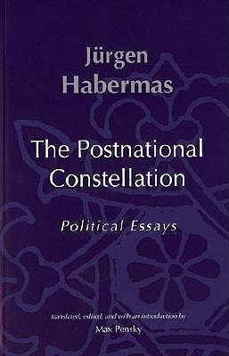 habermas postnational constellation political essays Blackwell north amer those unfamiliar with habermas's theoretical work will find in this volume a lucid and engaging introduction to one of the world's most.