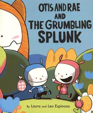 Otis and Rae and the Grumbling Splunk by Laura  Espinosa