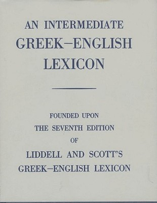 An Intermediate Greek-English Lexicon by Henry George Liddell