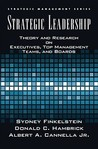 Strategic Leadership: Theory and Research on Executives, Top Management Teams, and Boards