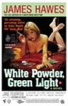 White Powder, Green Light