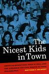 The Nicest Kids in Town by Matthew F. Delmont