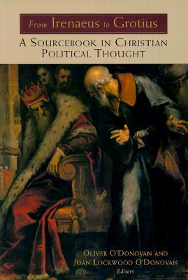 From Irenaeus to Grotius by Oliver O'Donovan