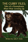 The Cubby Files; Tales of a Pennsylvania Black Bear Growing Up